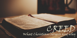 Creed: What Christians Believe & Why